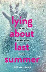 lying-about-last-summer-sue-wallman